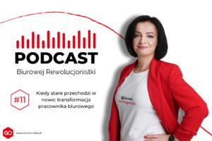Podcast - Kiedy stare przechodzi wnowe: transformacja pracownika biurowego
