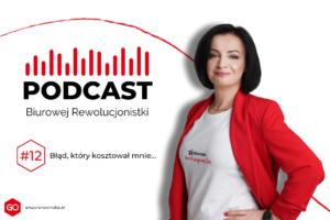 Podcast Biurowej Rewolucjonistki 12 - Błąd, którykosztował mnie ...